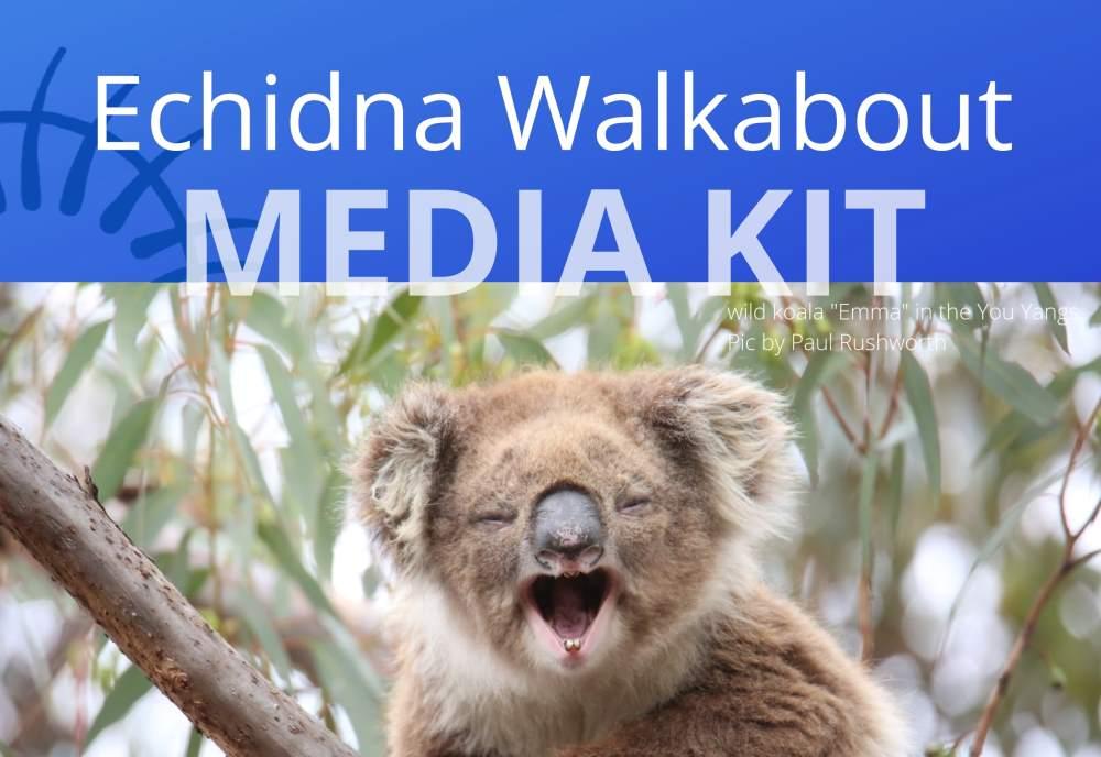 Echidna Walkabout media kit